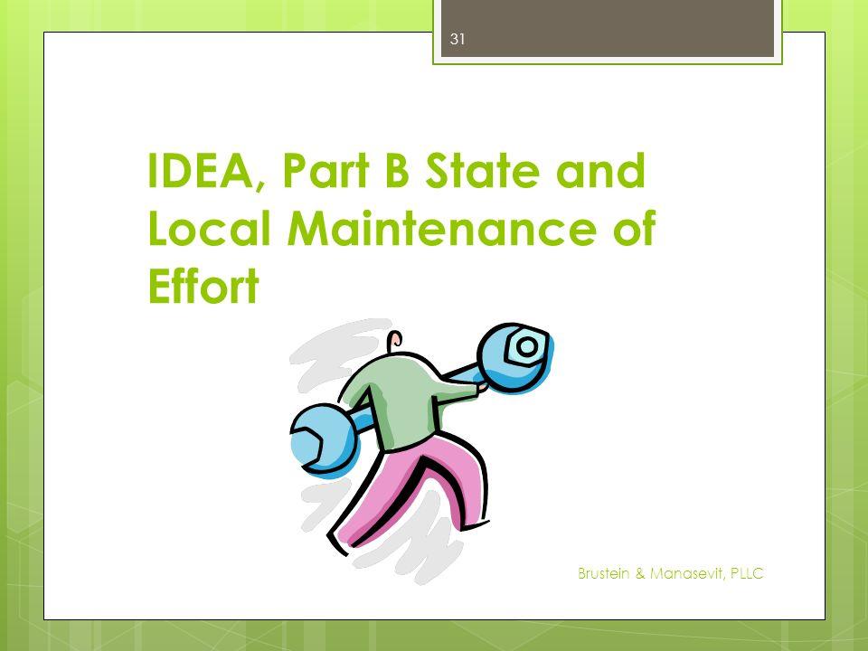 IDEA, Part B State and Local Maintenance of Effort 31 Brustein & Manasevit, PLLC