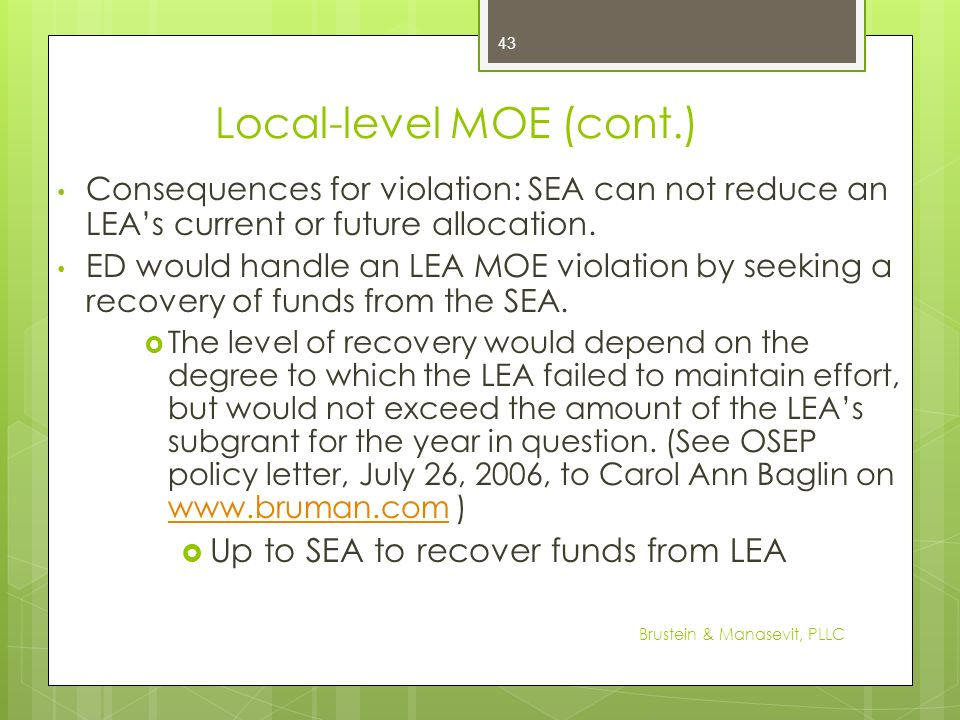 Local-level MOE (cont.) Consequences for violation: SEA can not reduce an LEAs current or future allocation. ED would handle an LEA MOE violation by s