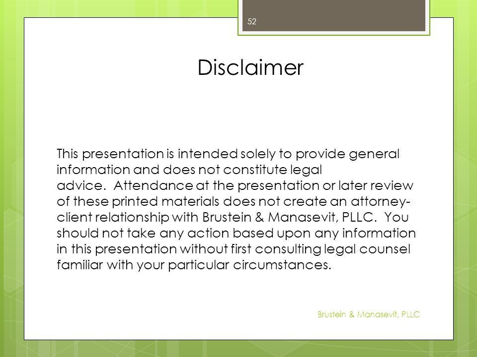 This presentation is intended solely to provide general information and does not constitute legal advice. Attendance at the presentation or later revi
