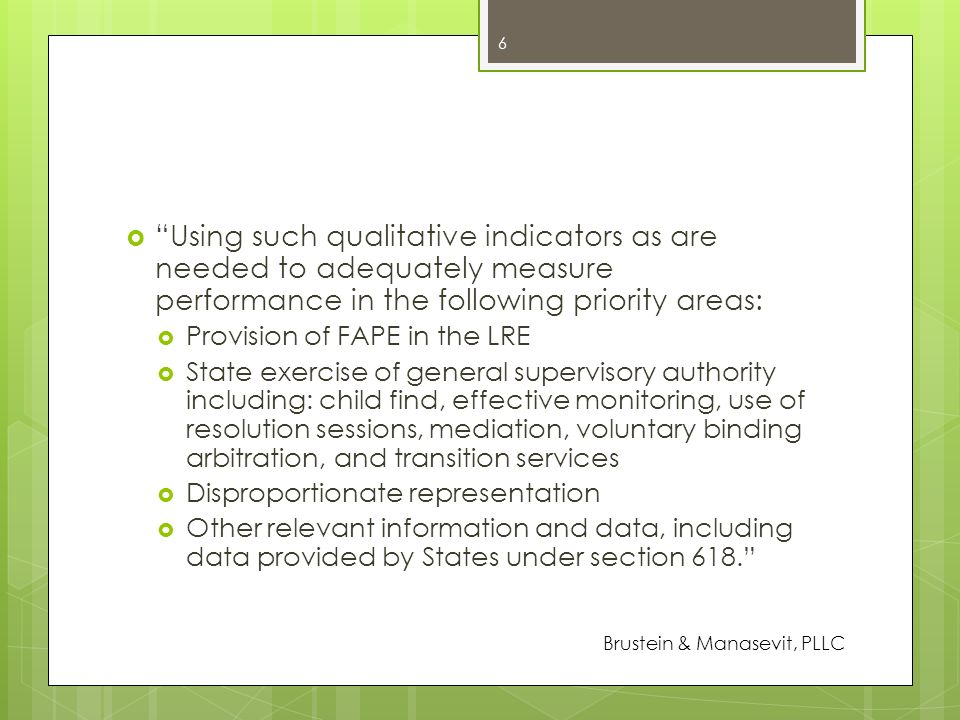 Using such qualitative indicators as are needed to adequately measure performance in the following priority areas: Provision of FAPE in the LRE State