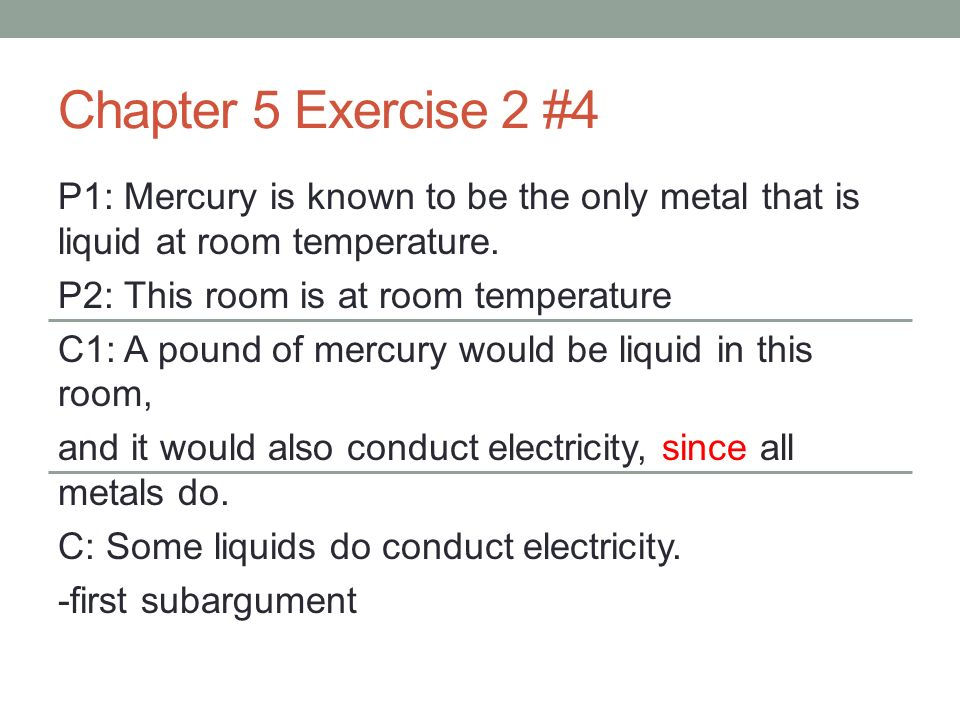 Chapter 5 Exercise 2 #4 P1: Mercury is known to be the only metal that is liquid at room temperature.