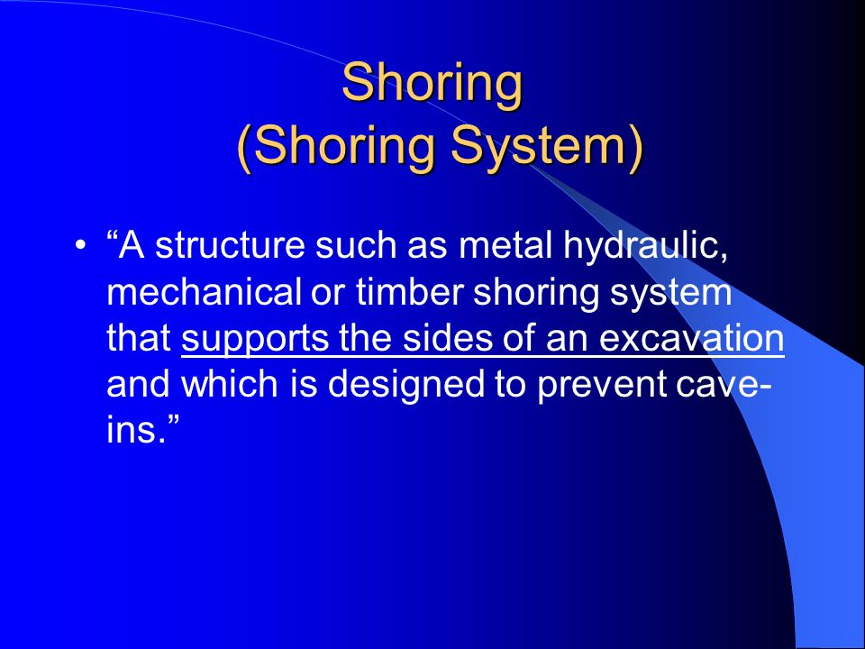 Shoring (Shoring System) A structure such as metal hydraulic, mechanical or timber shoring system that supports the sides of an excavation and which i