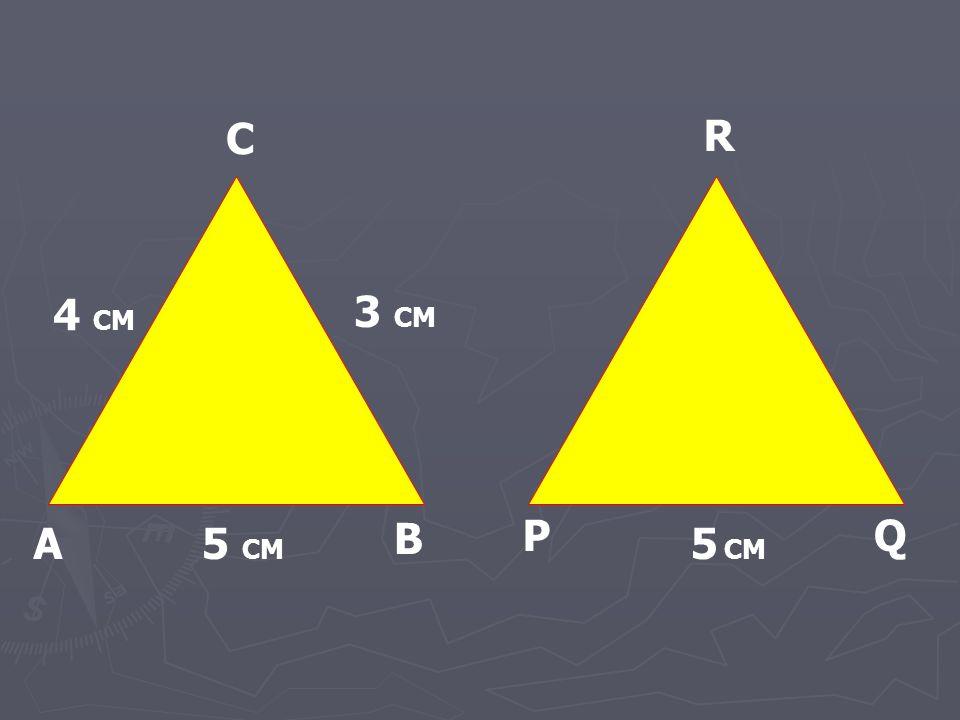 A B C P R Q 5 CM 3 CM 4 CM 5 CM