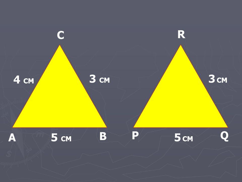 A B C P R Q 3 CM 4 CM 5 CM 3 CM