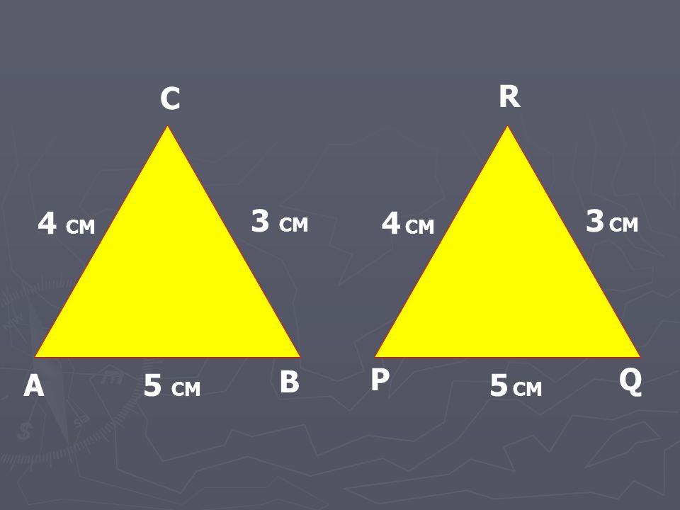 A B C P R Q 5 CM 3 CM 4 CM 5 CM 3 CM