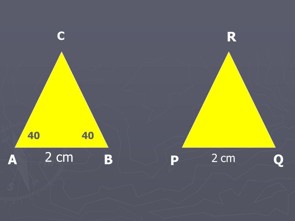 A P BQ C R 2 cm 40 2 cm