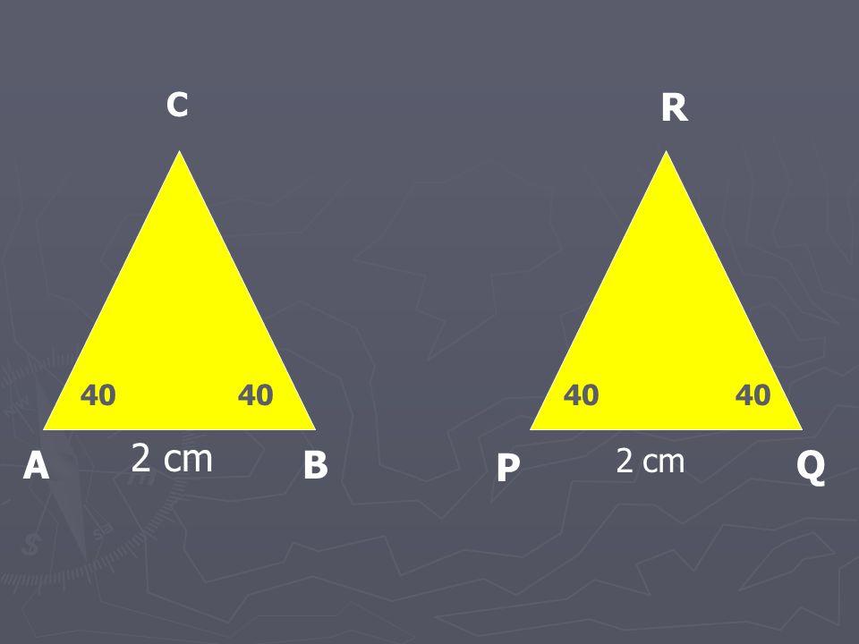 A P BQ C R 2 cm 40 2 cm 40