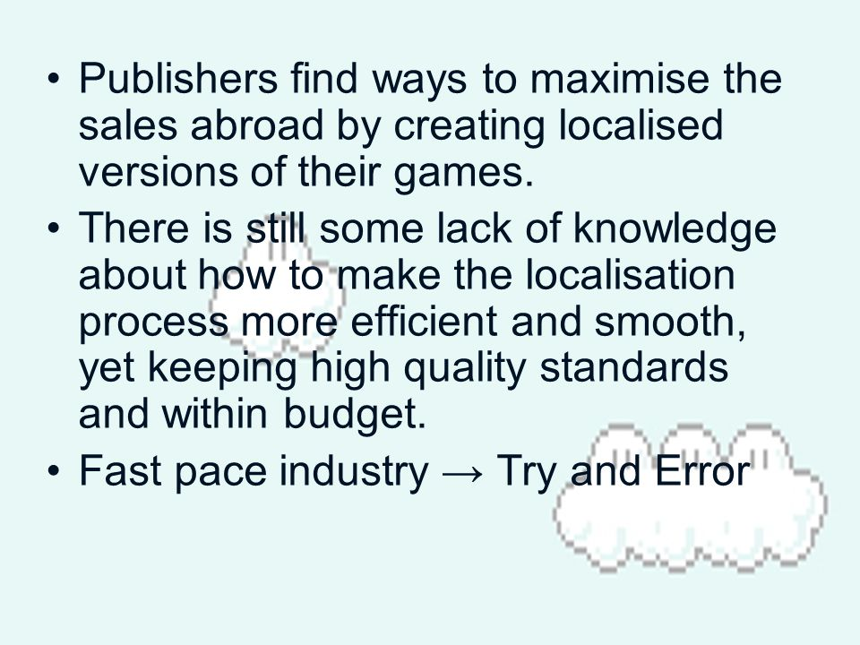 Publishers find ways to maximise the sales abroad by creating localised versions of their games.