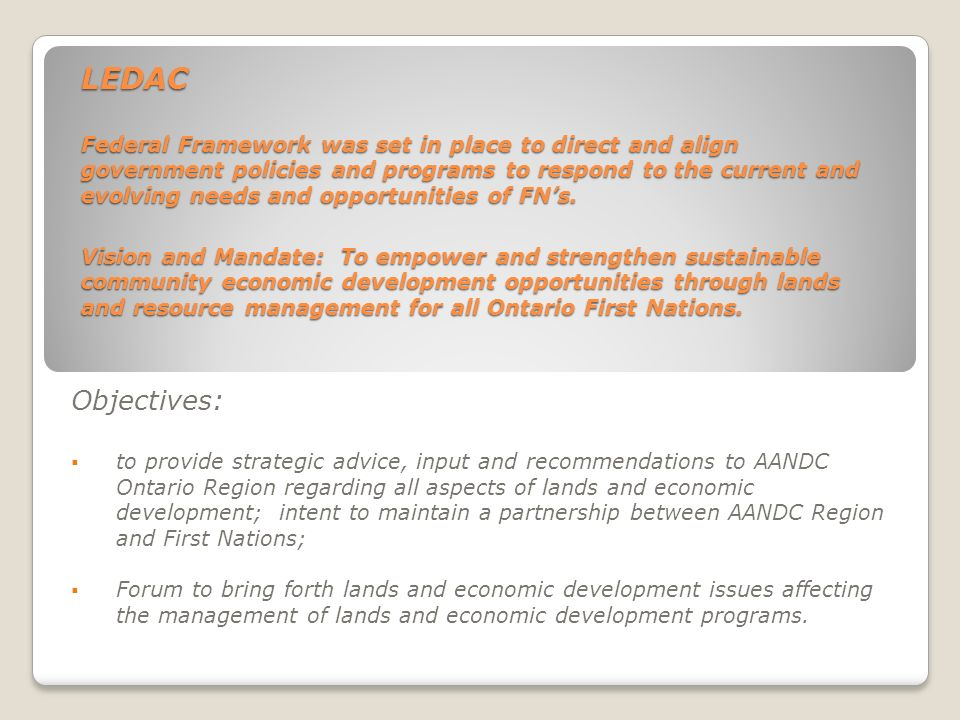 LEDAC Federal Framework was set in place to direct and align government policies and programs to respond to the current and evolving needs and opportu