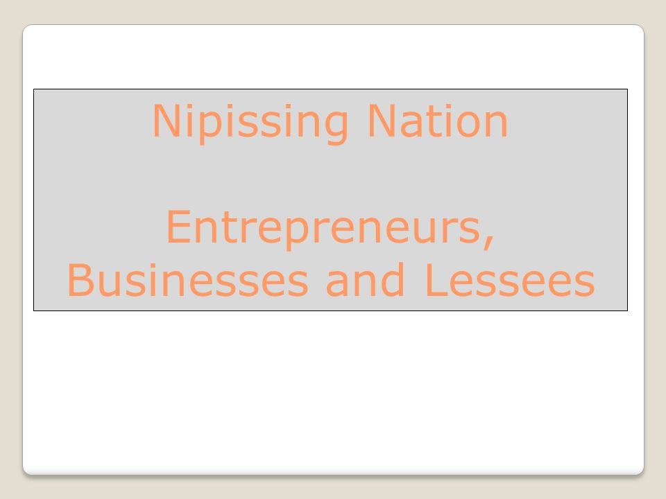 Nipissing Nation Entrepreneurs, Businesses and Lessees