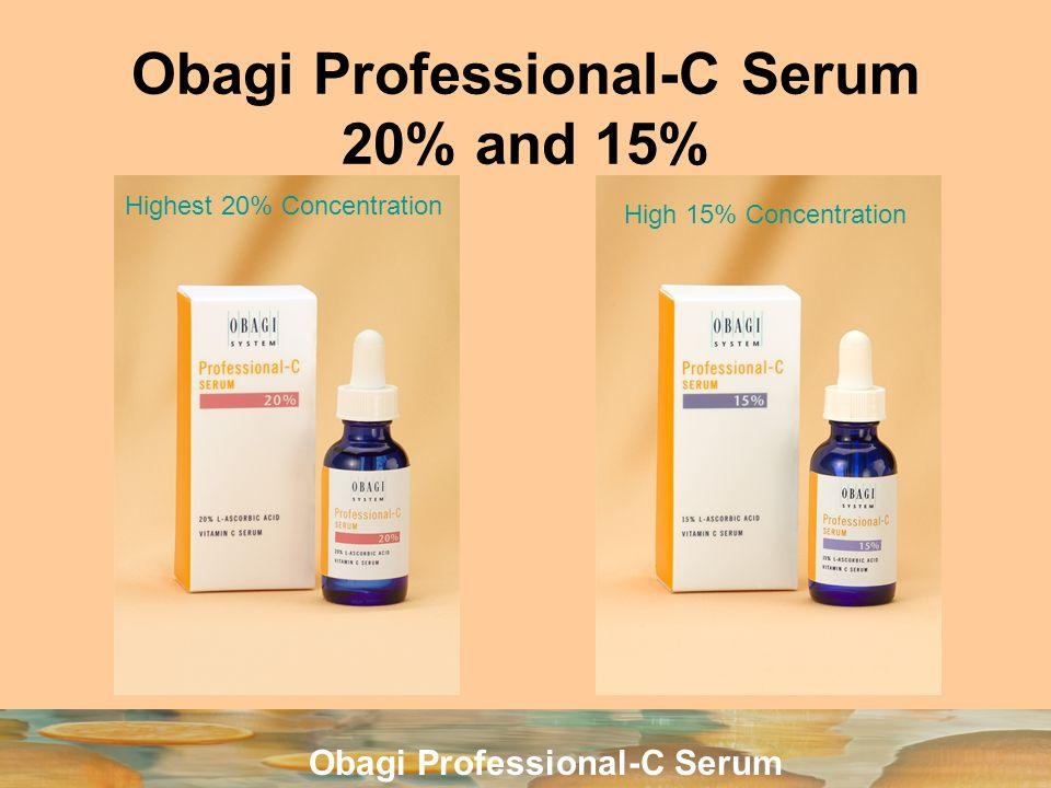 Obagi Professional-C Serum Obagi Professional-C Serum 20% and 15% Highest 20% Concentration High 15% Concentration