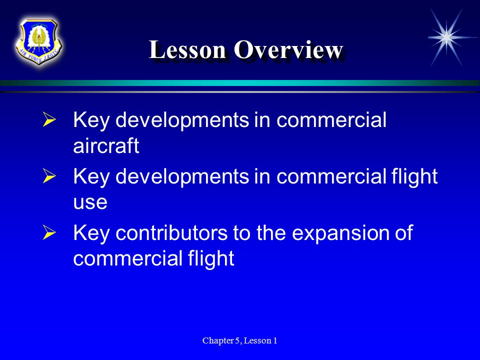 Chapter 5, Lesson 1 Lesson Overview Key developments in commercial aircraft Key developments in commercial flight use Key contributors to the expansio