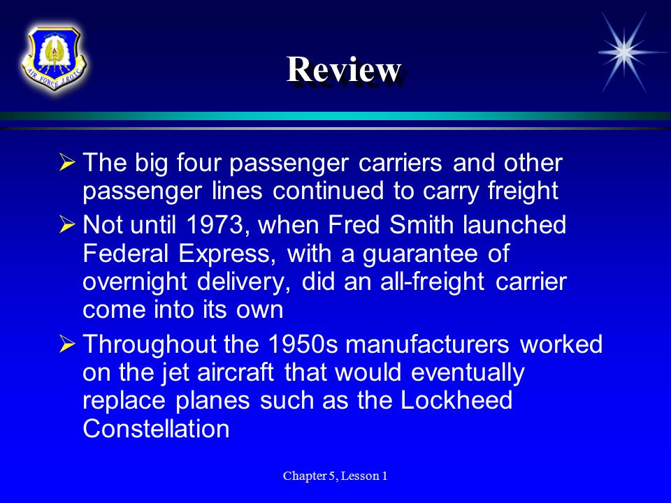Chapter 5, Lesson 1 ReviewReview The big four passenger carriers and other passenger lines continued to carry freight Not until 1973, when Fred Smith