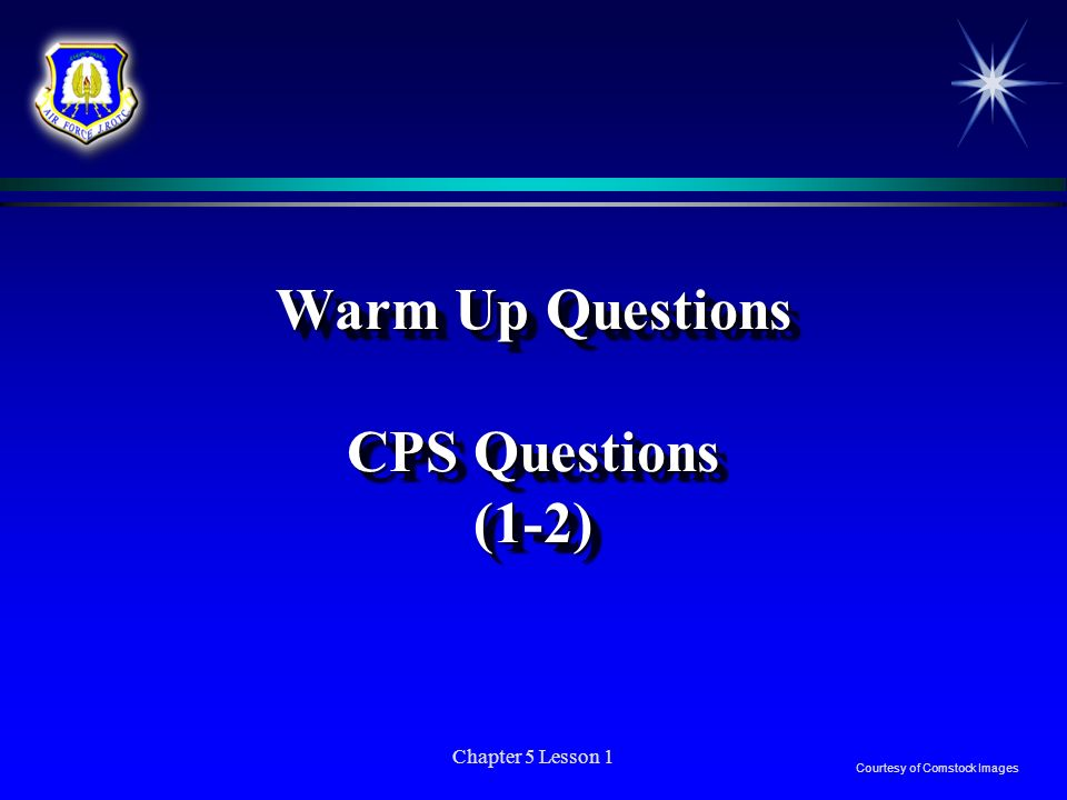 Chapter 5 Lesson 1 Warm Up Questions CPS Questions (1-2) Courtesy of Comstock Images