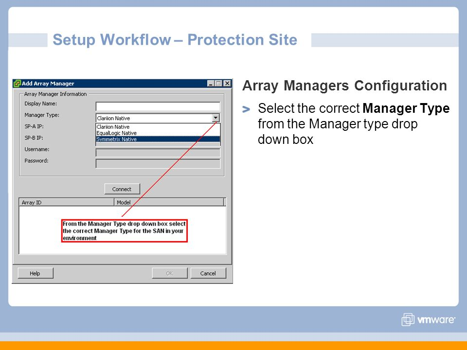 Setup Workflow – Protection Site Array Managers Configuration Select the correct Manager Type from the Manager type drop down box