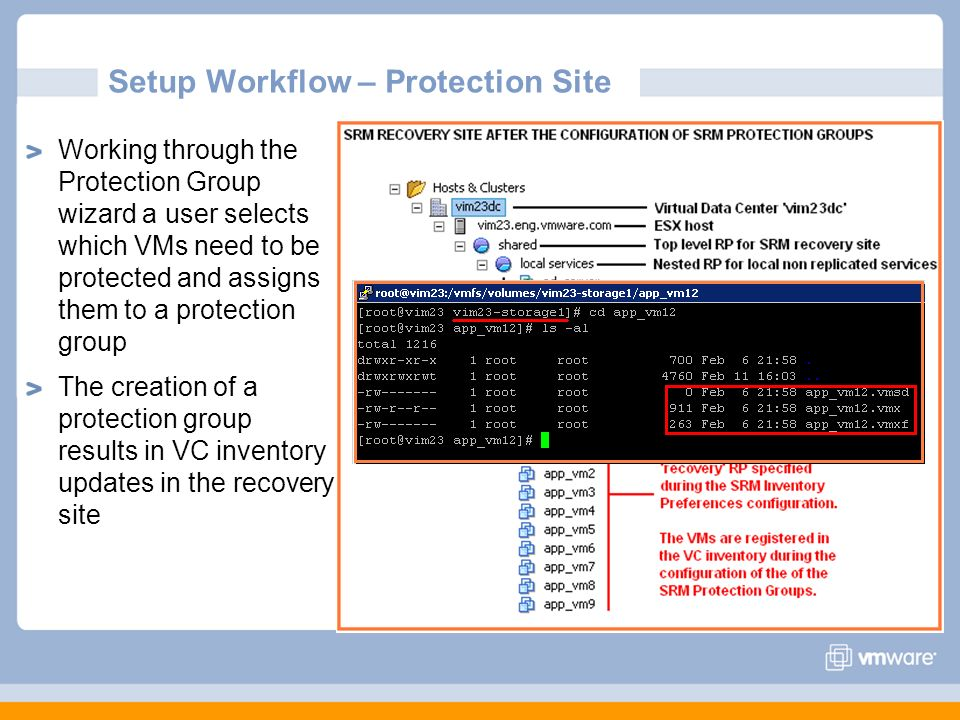 Setup Workflow – Protection Site Working through the Protection Group wizard a user selects which VMs need to be protected and assigns them to a prote