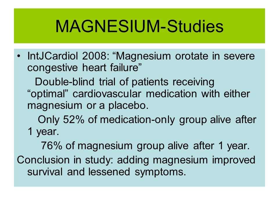 MAGNESIUM-Studies IntJCardiol 2008: Magnesium orotate in severe congestive heart failure Double-blind trial of patients receiving optimal cardiovascul