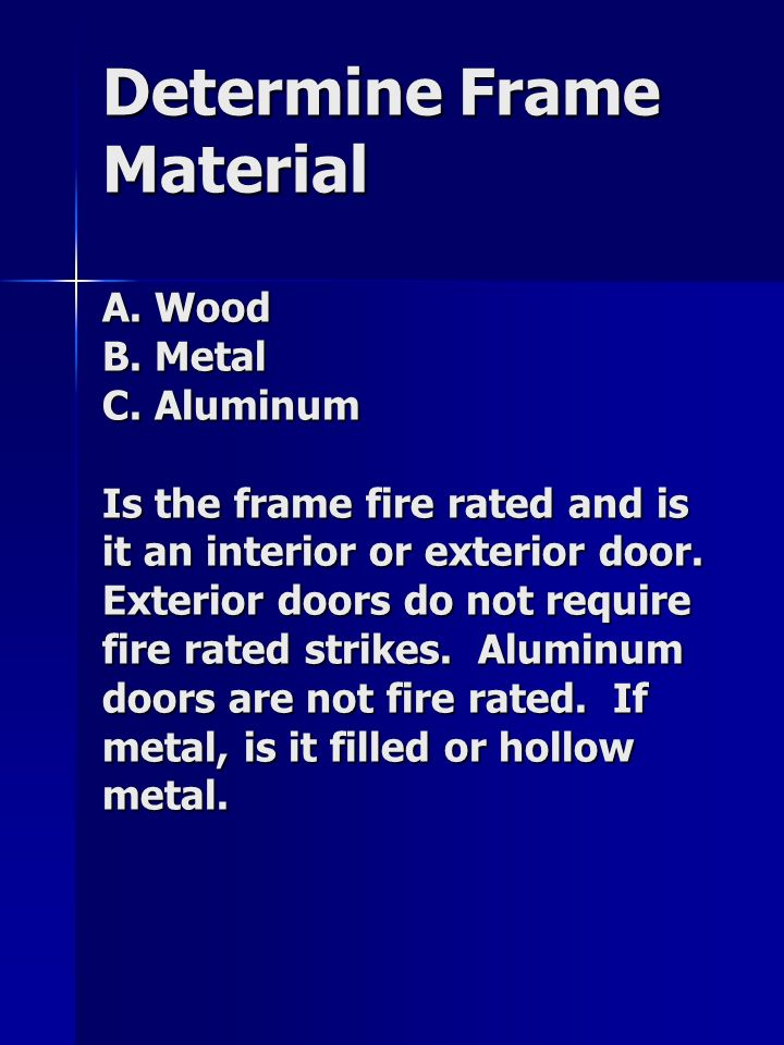 Determine Frame Material A. Wood B. Metal C.