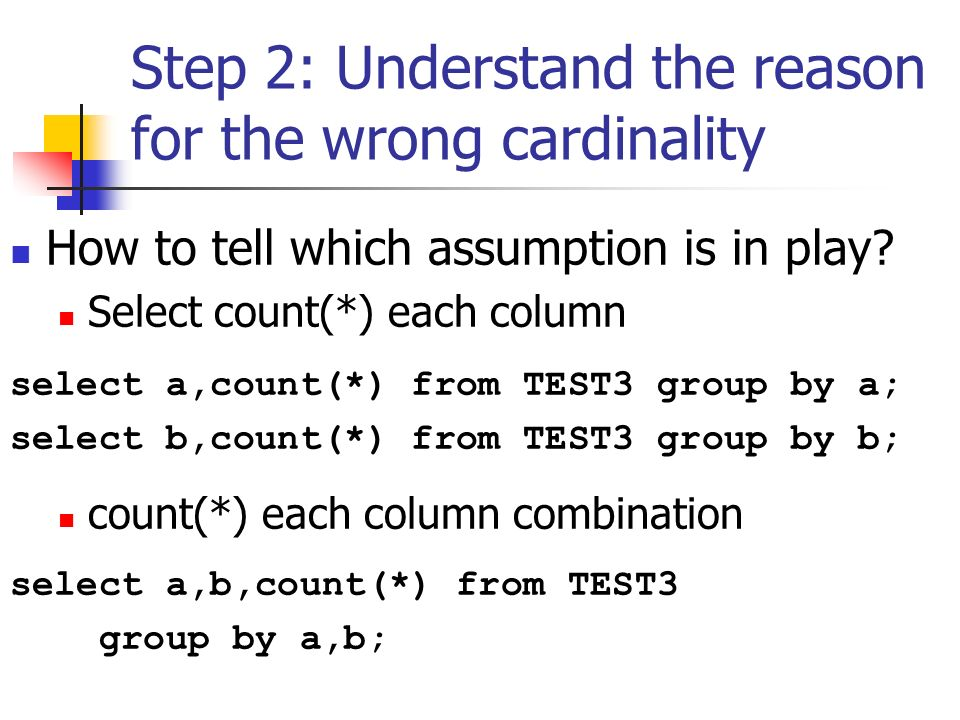 Step 2: Understand the reason for the wrong cardinality How to tell which assumption is in play.