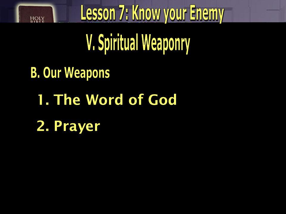 1. The Word of God 2. Prayer