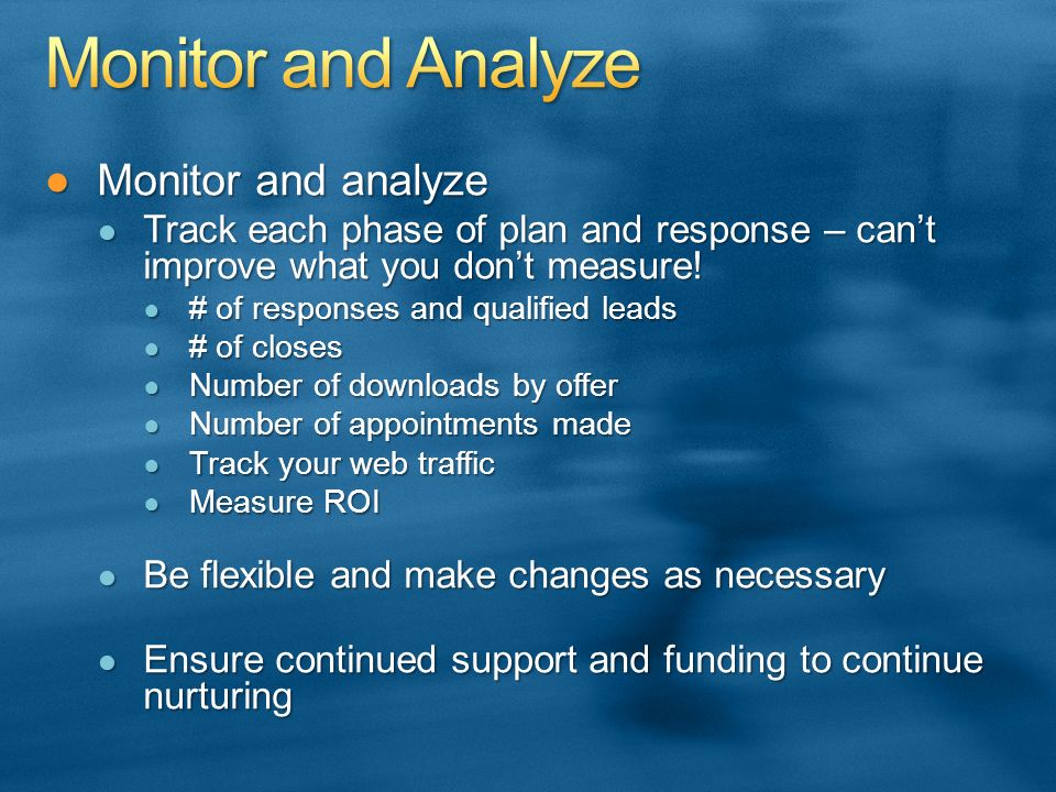 Monitor and analyzeMonitor and analyze Track each phase of plan and response – cant improve what you dont measure! Track each phase of plan and respon