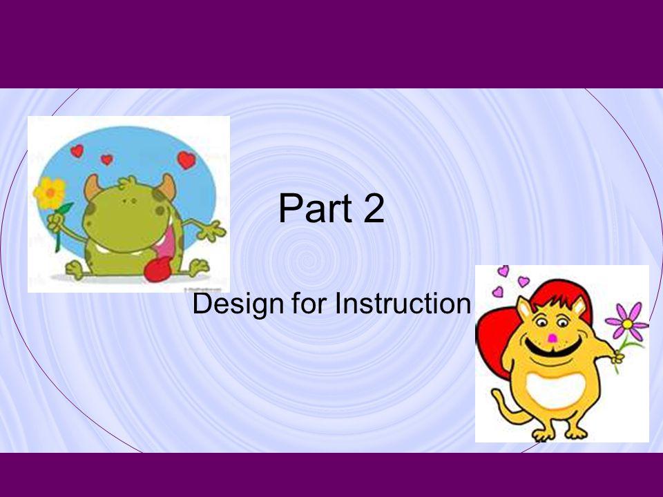 Part 2 Design for Instruction