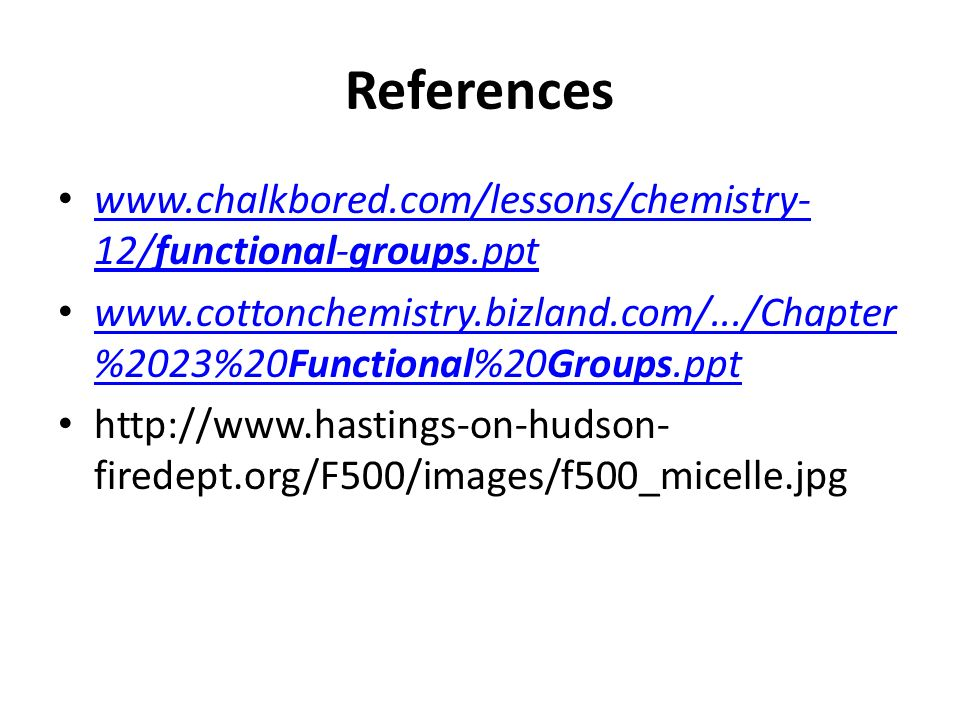 References www.chalkbored.com/lessons/chemistry- 12/functional-groups.ppt www.chalkbored.com/lessons/chemistry- 12/functional-groups.ppt www.cottonche