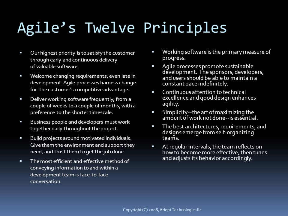Agiles Twelve Principles Our highest priority is to satisfy the customer through early and continuous delivery of valuable software.