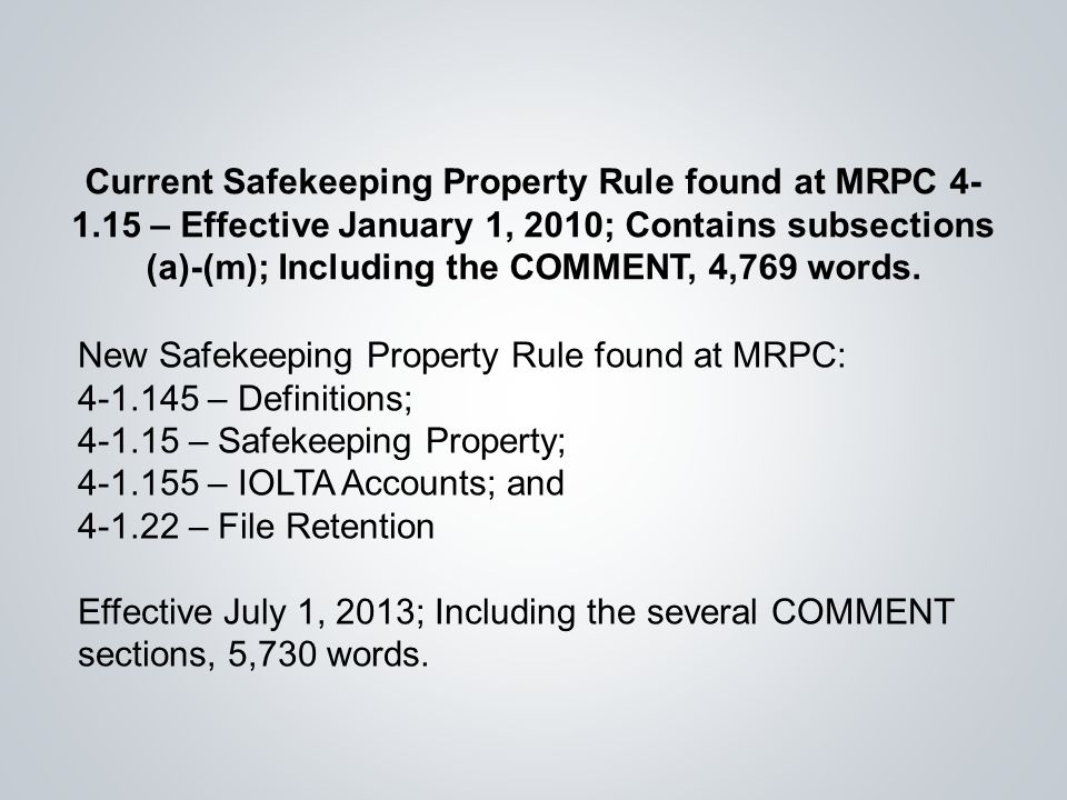 Current Safekeeping Property Rule found at MRPC – Effective January 1, 2010; Contains subsections (a)-(m); Including the COMMENT, 4,769 words.