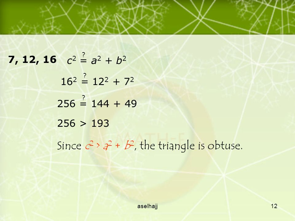 aselhajj11 Tell if the measures can be the side lengths of a triangle.