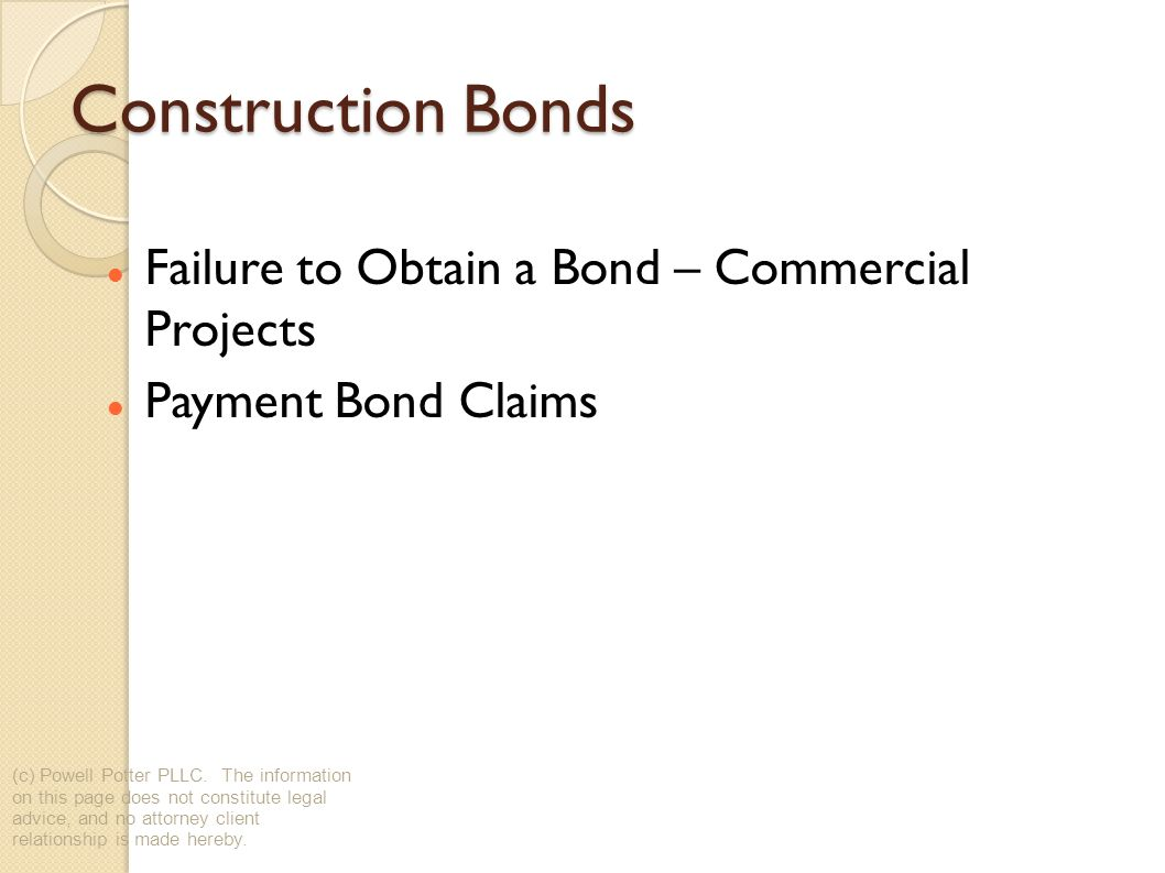 Construction Bonds Failure to Obtain a Bond – Commercial Projects Payment Bond Claims (c) Powell Potter PLLC.