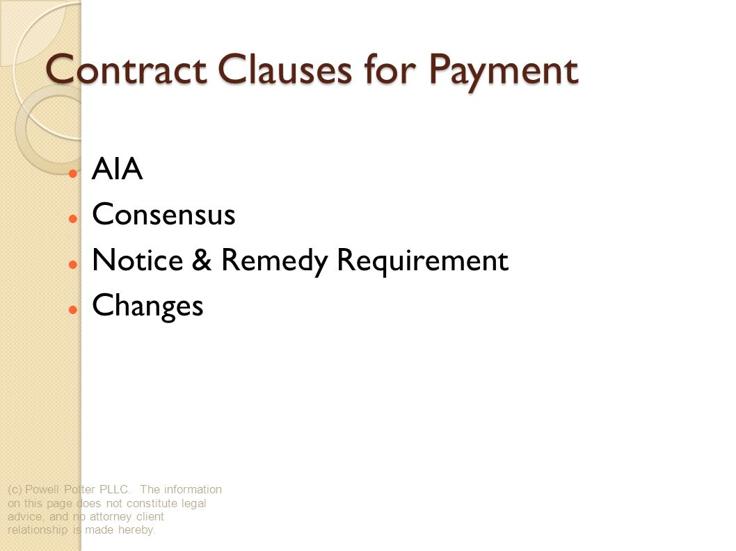 Contract Clauses for Payment AIA Consensus Notice & Remedy Requirement Changes (c) Powell Potter PLLC.