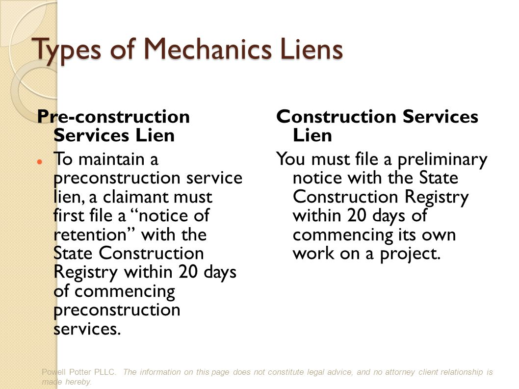 Types of Mechanics Liens Pre-construction Services Lien To maintain a preconstruction service lien, a claimant must first file a notice of retention with the State Construction Registry within 20 days of commencing preconstruction services.