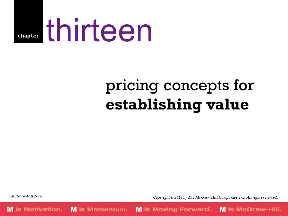chapter pricing concepts for establishing value thirteen Copyright © 2013 by The McGraw-Hill Companies, Inc. All rights reserved. McGraw-Hill/Irwin