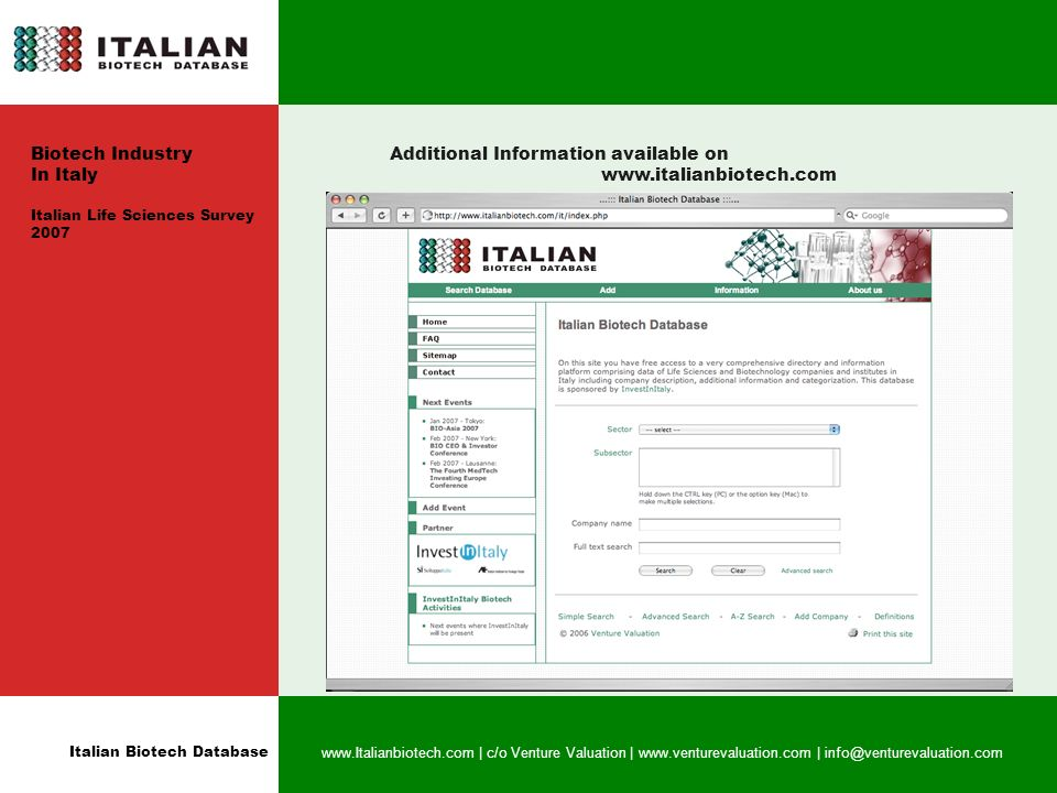 Italian Biotech Database www.Italianbiotech.com | c/o Venture Valuation | www.venturevaluation.com | info@venturevaluation.com Additional Information available on www.italianbiotech.com Biotech Industry In Italy Italian Life Sciences Survey 2007
