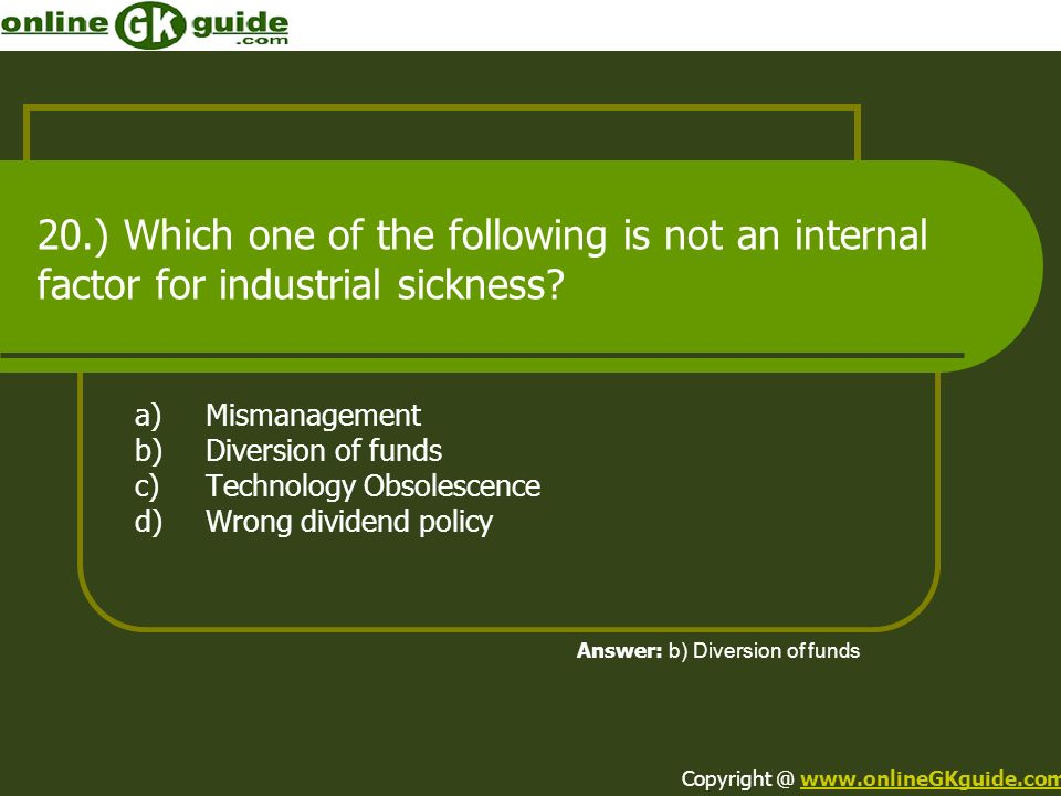20.) Which one of the following is not an internal factor for industrial sickness.