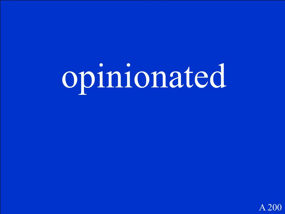 opinionated A 200