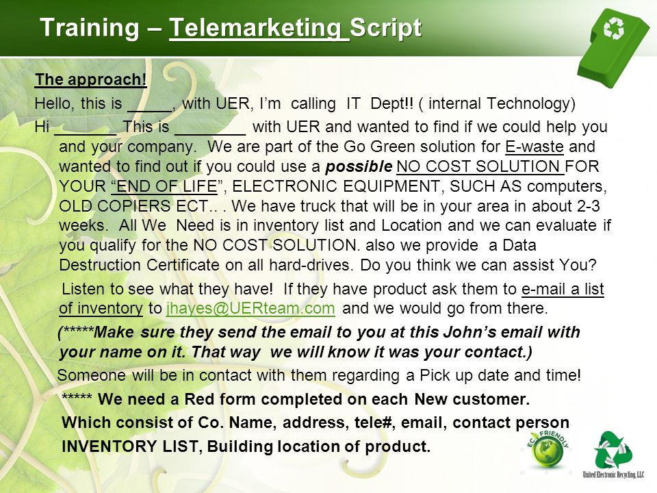 Training – Telemarketing Script The approach. Hello, this is _____, with UER, Im calling IT Dept!.