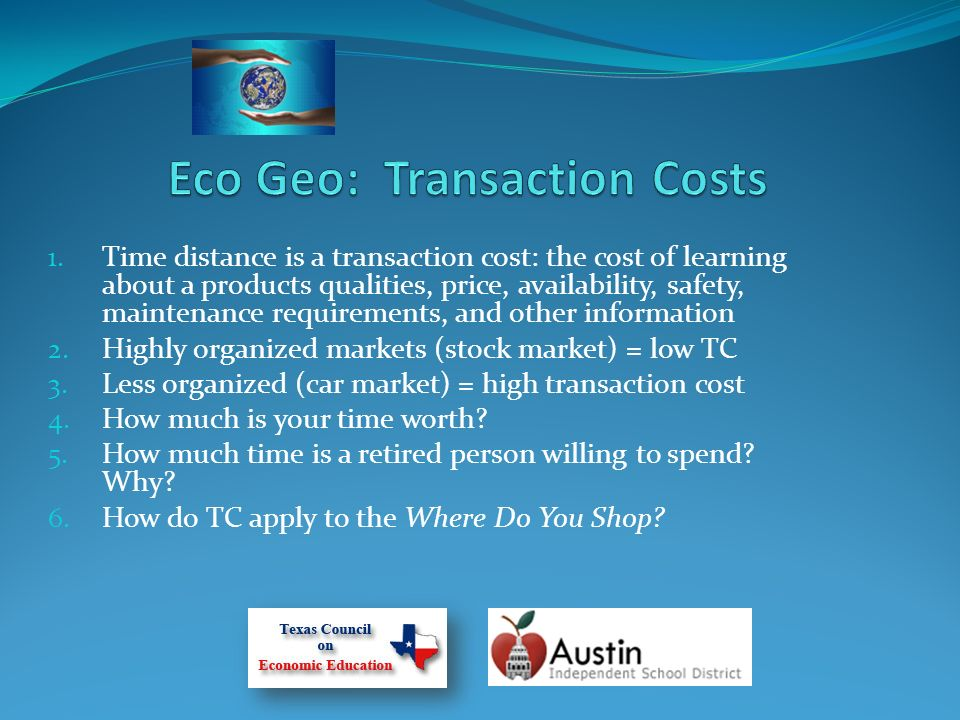 1. Time distance is a transaction cost: the cost of learning about a products qualities, price, availability, safety, maintenance requirements, and ot