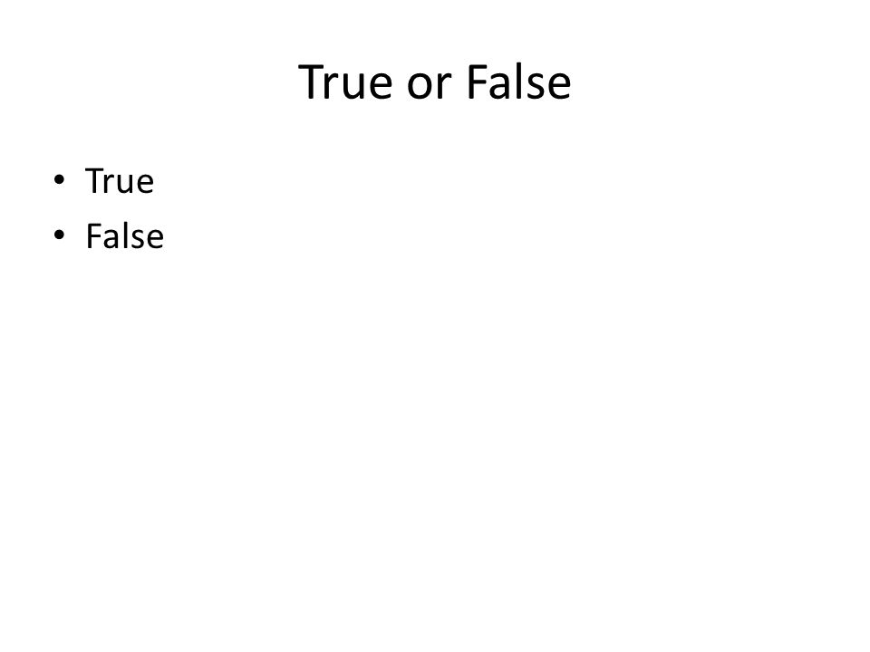 True or False True False