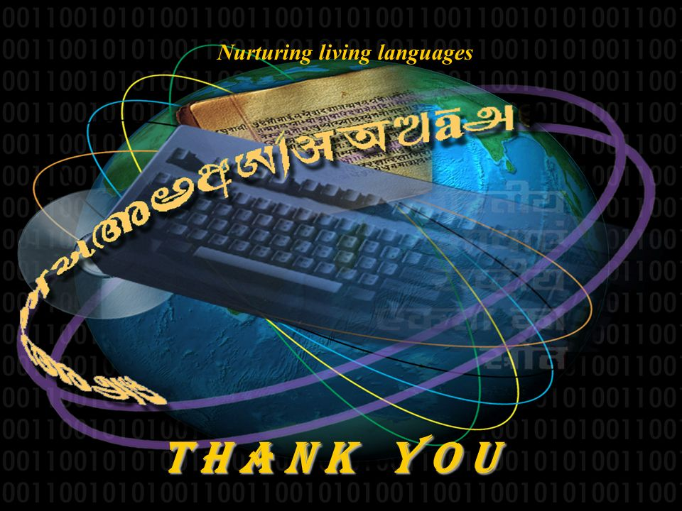 Nurturing Living Languages © C-DAC T H A N K Y O U Nurturing living languages