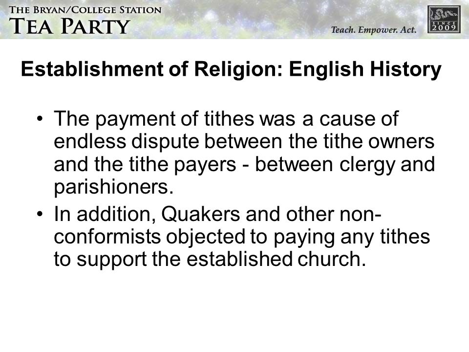 Establishment of Religion: English History The payment of tithes was a cause of endless dispute between the tithe owners and the tithe payers - betwee