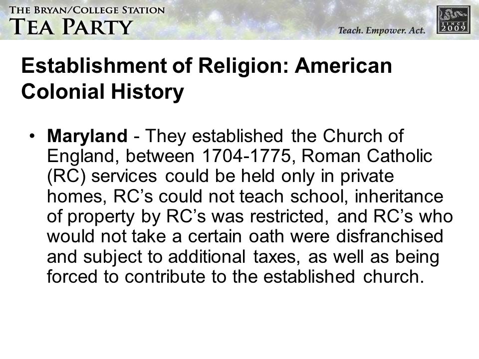 Establishment of Religion: American Colonial History Maryland - They established the Church of England, between 1704-1775, Roman Catholic (RC) service