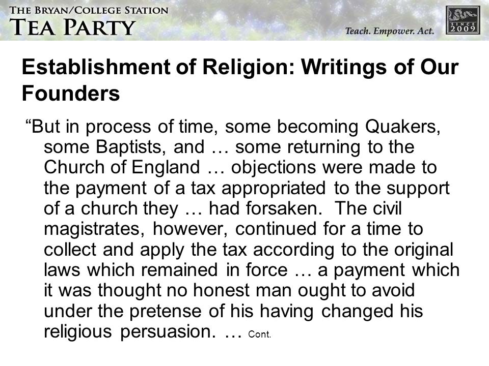 Establishment of Religion: Writings of Our Founders But in process of time, some becoming Quakers, some Baptists, and … some returning to the Church o