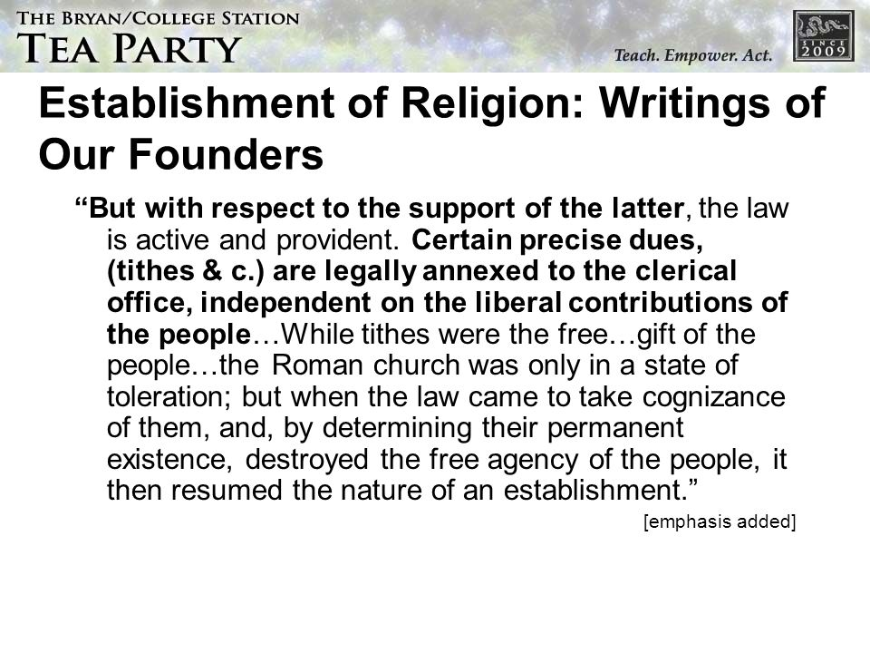 Establishment of Religion: Writings of Our Founders But with respect to the support of the latter, the law is active and provident. Certain precise du
