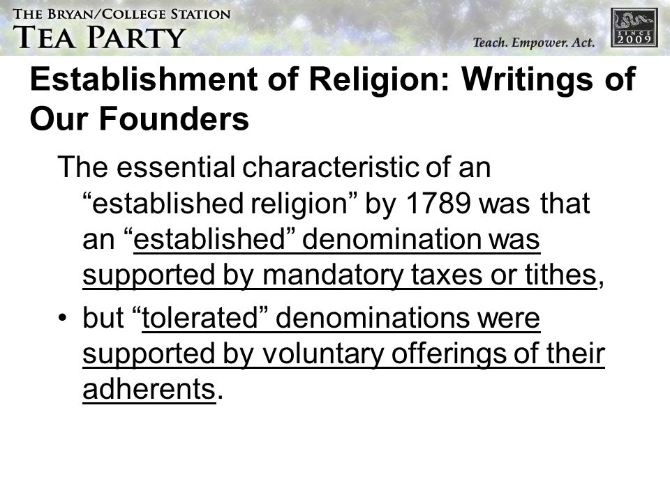 Establishment of Religion: Writings of Our Founders The essential characteristic of an established religion by 1789 was that an established denominati