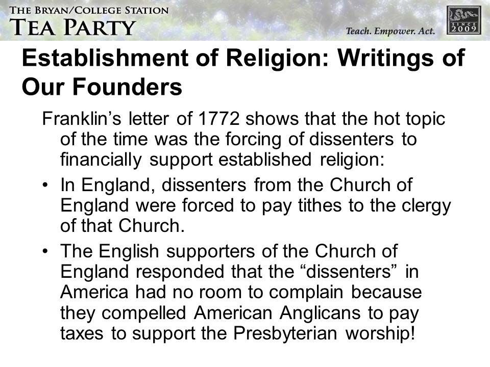 Establishment of Religion: Writings of Our Founders Franklins letter of 1772 shows that the hot topic of the time was the forcing of dissenters to fin