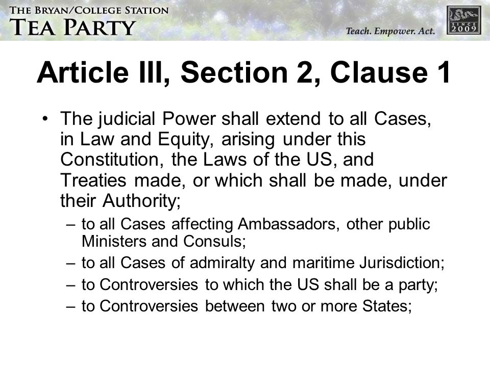 Article III, Section 2, Clause 1 The judicial Power shall extend to all Cases, in Law and Equity, arising under this Constitution, the Laws of the US,