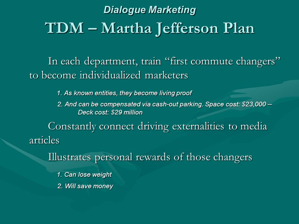 Dialogue Marketing TDM – Martha Jefferson Plan In each department, train first commute changers to become individualized marketers 1.