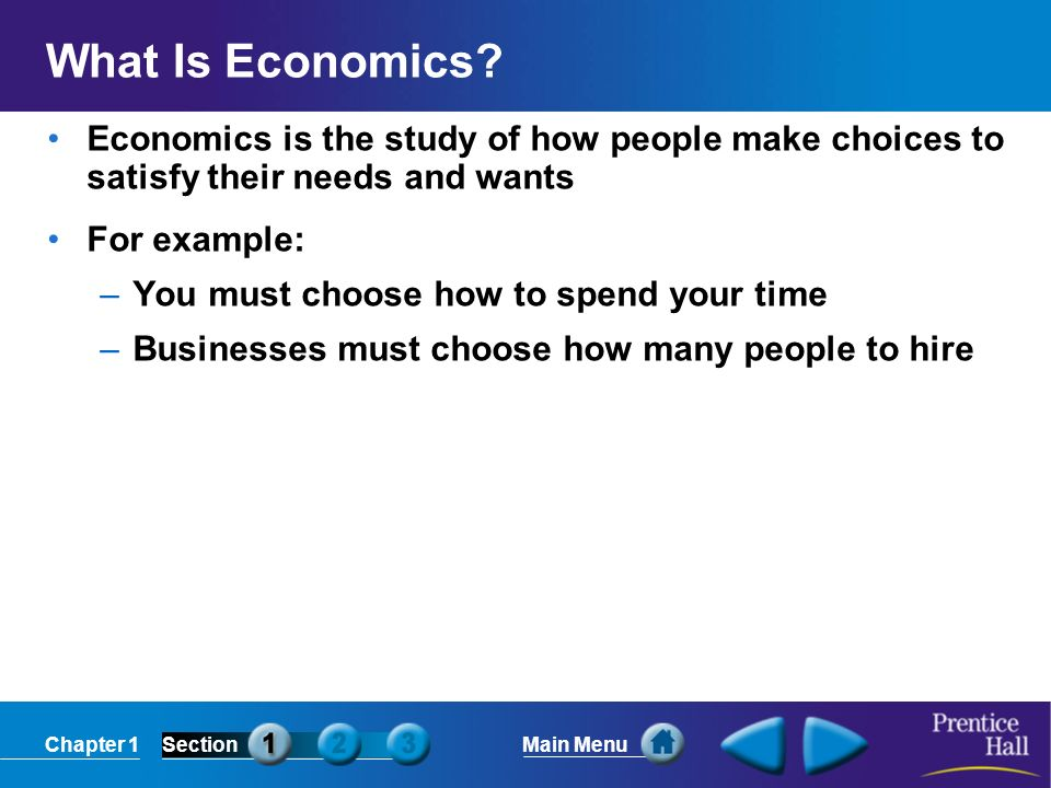Chapter 1SectionMain Menu What Is Economics.